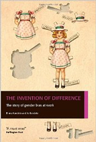 The Invention of Difference: The story of gender bias at work